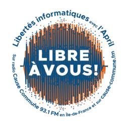 Libre à Vous ! Libertés informatiques avec l'April. Sur radio Cause Commune 93.1 FM en Île-de-France et sur cause-commune.fr